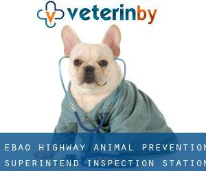 Ebao Highway Animal Prevention Superintend Inspection Station (Hongtu)