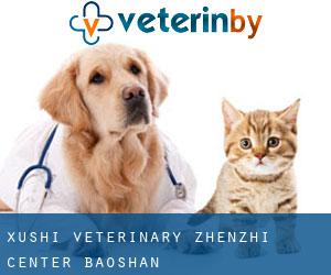 Xushi Veterinary Zhenzhi Center (Baoshan)